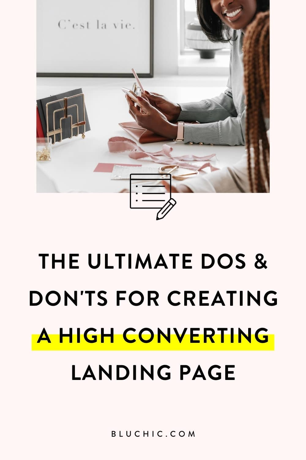The Ultimate Dos & Don'ts Checklist For Creating a High Converting Landing Page | Have no clue how to create a high converting landing page? Check out this blog post and checklist from Bluchic sharing all the do's and don'ts of a high converting landing page!