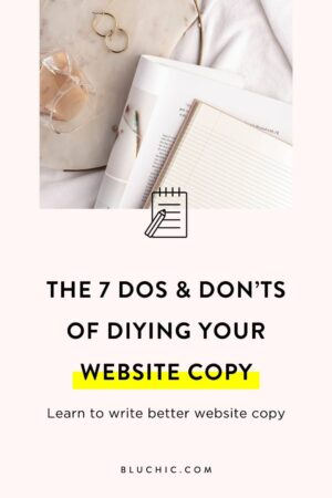 The 7 Do & Don'ts of DIYing Your Website Copy | Discover the 7 dos and don'ts of DIYing your website copy in this blog post. #copywriting #website