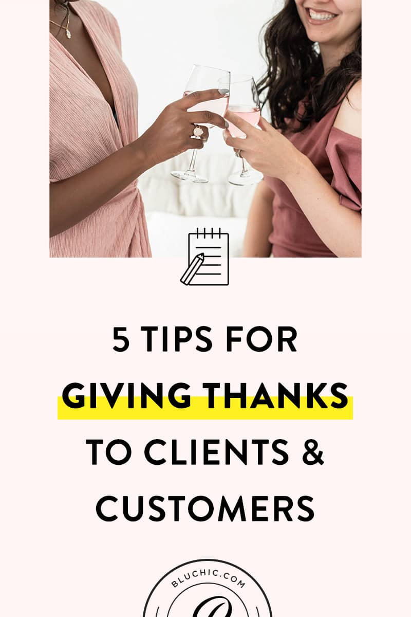 5 Tips for Giving Thanks to Clients and Customers | Are you thankful for your customers? Show your clients and customers appreciation with these five thoughtful customer retention tips!