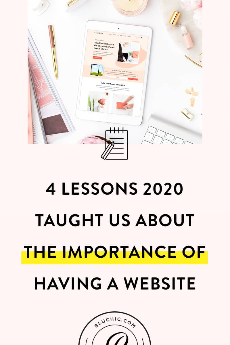 4 Lessons 2020 Taught Us About the Importance of Having a Website | We learned a lot in 2020. If there's one thing we learned from the pandemic, it's the importance of having a website to keep our businesses going. Here are just a few of the reasons!