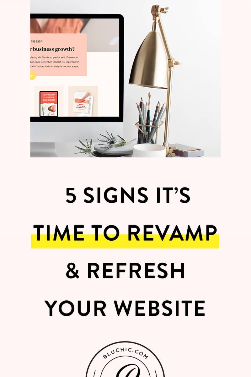5 Signs It's Time to Revamp & Refresh Your Website | Does your website need some tuning up? Check for these signs that you need to refresh your website for the New Year