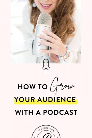 How to Grow Your Audience With a Podcast | Thinking about starting a podcast? That's great! But let's make sure it's worth your time and effort. Here are 5 ways to grow your audience with a podcast! #onlinebusiness #femaleentrepreneurs