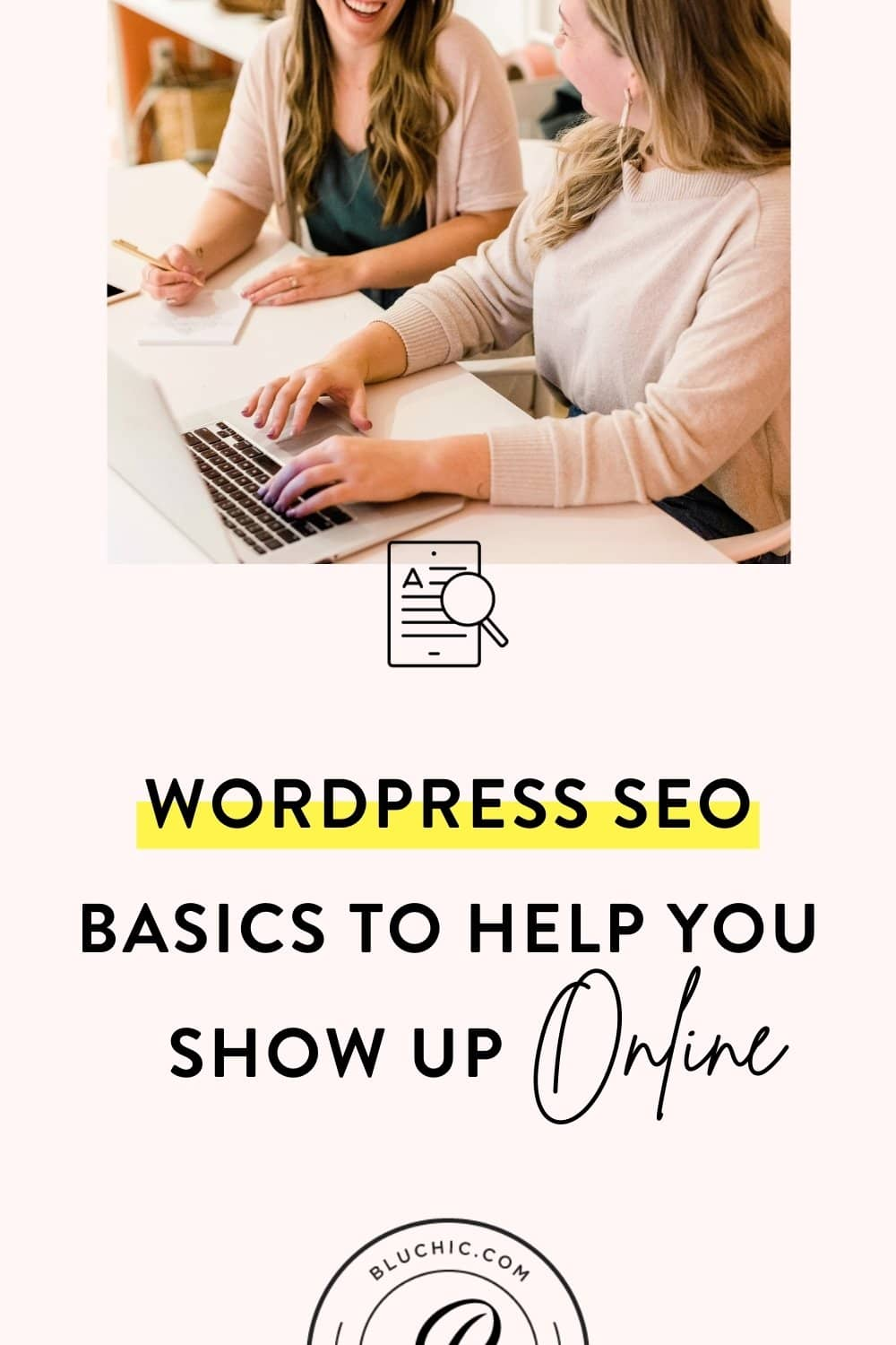 WordPress SEO Basics to Help You Show Up More Online | You want to show up more online but feel intimidated by what SEO even is. See our WordPress SEO Basics to help your site show up at the top of the search!