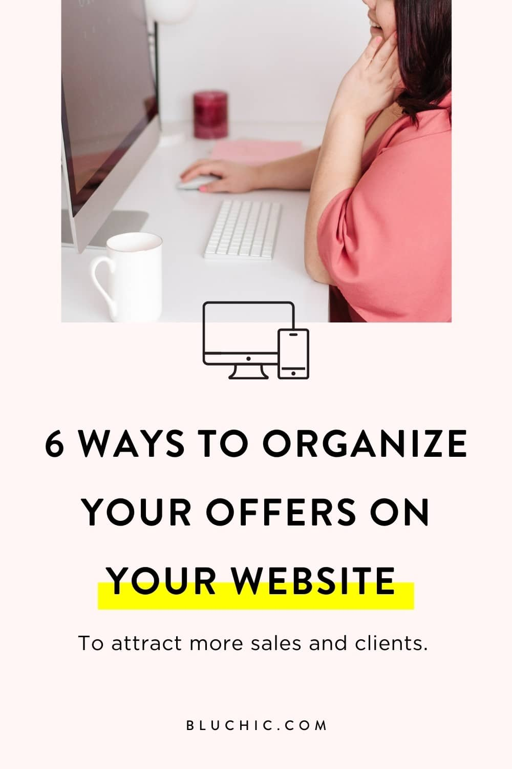 6 Ways to Organize Your Offers on Your Website   Does your business offer multiple services or products? Check out 6 ways to organize offers on your website to attract more sales and clients.